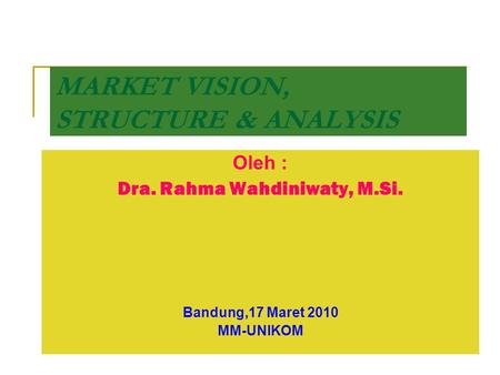 MARKET VISION, STRUCTURE & ANALYSIS