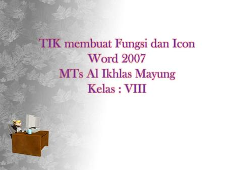 Fungsi Menu dan Icon pada Microsoft Word 2007 Home Insert Mailings Page Layout References Review View.