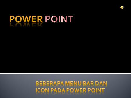 Beberapa Menu Bar dan Icon Pada Power Point