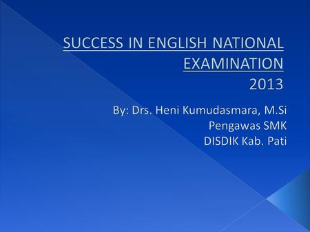 SUCCESS IN ENGLISH NATIONAL EXAMINATION 2013