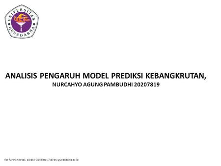 ANALISIS PENGARUH MODEL PREDIKSI KEBANGKRUTAN, NURCAHYO AGUNG PAMBUDHI 20207819 for further detail, please visit
