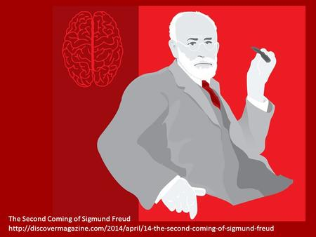 The Second Coming of Sigmund Freud
