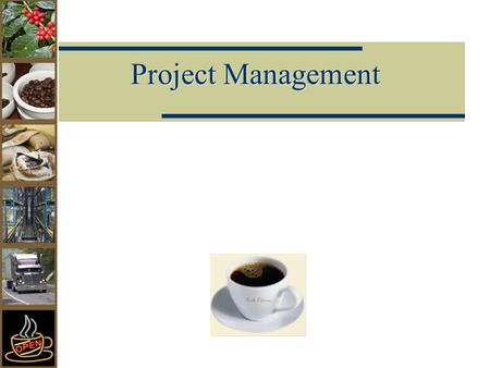 Project Management. 9-2 Lecture Outline   Project Planning   Project Scheduling   Project Control   CPM/PERT   Probabilistic Activity Times.