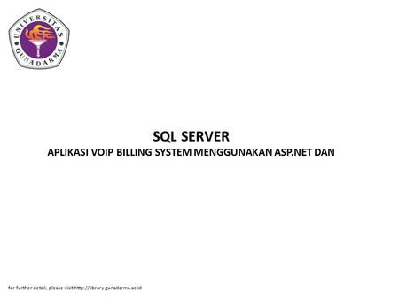 SQL SERVER APLIKASI VOIP BILLING SYSTEM MENGGUNAKAN ASP.NET DAN for further detail, please visit