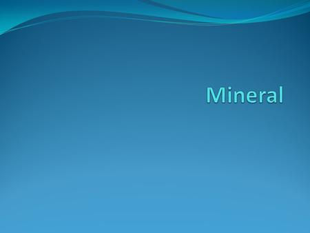 Mineral.