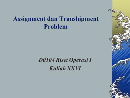 Assignment dan Transhipment Problem