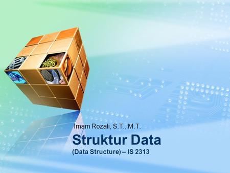 Imam Rozali, S.T., M.T. Struktur Data (Data Structure) – IS 2313.