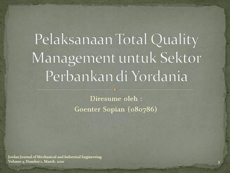 Diresume oleh : Goenter Sopian (080786) 1 Jordan Journal of Mechanical and Industrial Engineering Volume 4, Number 2, March. 2010.