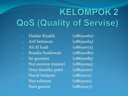 KELOMPOK 2 QoS (Quality of Servise)