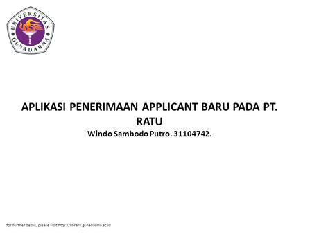 APLIKASI PENERIMAAN APPLICANT BARU PADA PT. RATU Windo Sambodo Putro. 31104742. for further detail, please visit