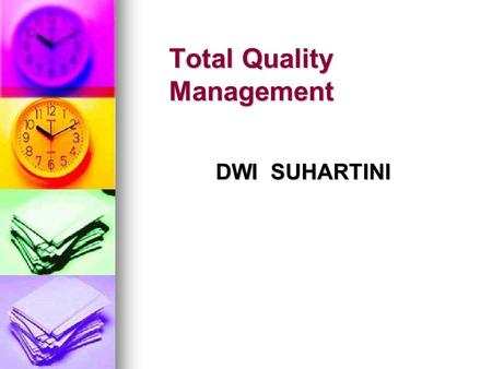 Total Quality Management DWI SUHARTINI. KONSEP TQM.