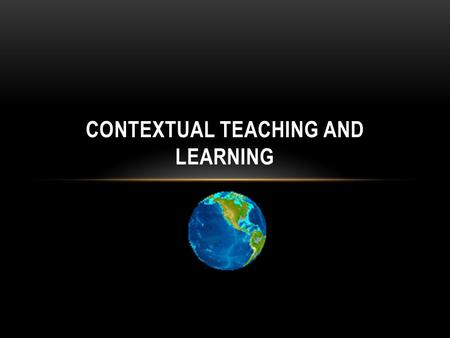 Contextual teaching and learning