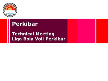 Perkibar Technical Meeting Liga Bola Voli Perkibar.