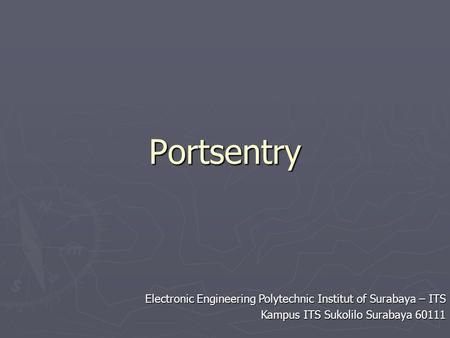 Electronic Engineering Polytechnic Institut of Surabaya – ITS Kampus ITS Sukolilo Surabaya 60111 Portsentry.