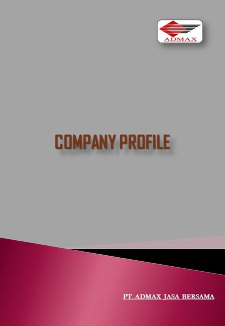 COMPANY PROFILE PT. ADMAX JASA BERSAMA. 1. Background 2. Vision, Mission, Values 3. Organization Chart 4. Tower Division - Site Acquisition (SITAC) -
