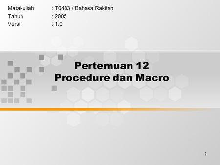 Pertemuan 12 Procedure dan Macro