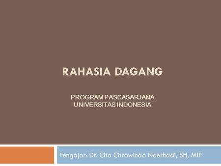 RAHASIA DAGANG PROGRAM PASCASARJANA Universitas Indonesia