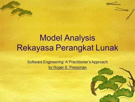 Model Analysis Rekayasa Perangkat Lunak Software Engineering: A Practitioner's Approach by Roger S. Pressman.
