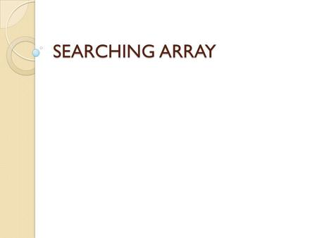 SEARCHING ARRAY.