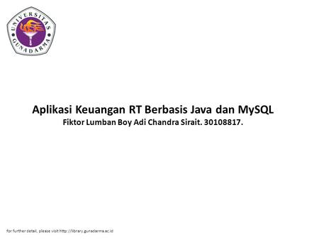 Aplikasi Keuangan RT Berbasis Java dan MySQL Fiktor Lumban Boy Adi Chandra Sirait. 30108817. for further detail, please visit