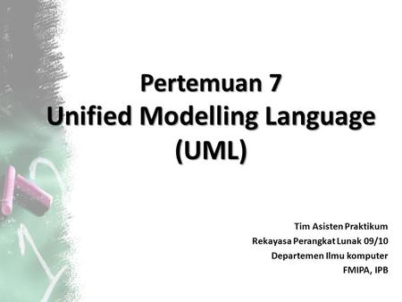 Pertemuan 7 Unified Modelling Language (UML)
