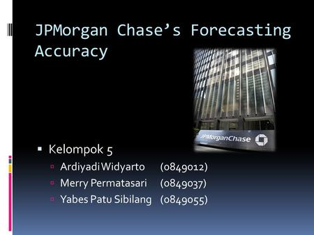 JPMorgan Chase's Forecasting Accuracy