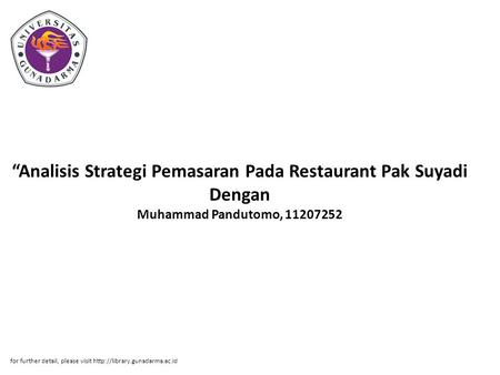 """Analisis Strategi Pemasaran Pada Restaurant Pak Suyadi Dengan Muhammad Pandutomo, 11207252 for further detail, please visit"