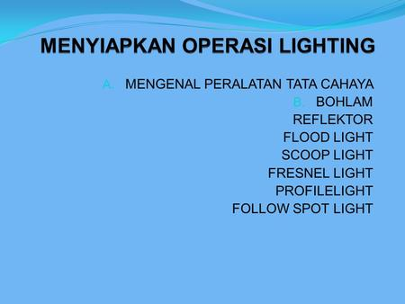 MENYIAPKAN OPERASI LIGHTING
