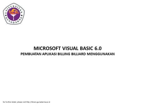 MICROSOFT VISUAL BASIC 6.0 PEMBUATAN APLIKASI BILLING BILLIARD MENGGUNAKAN for further detail, please visit