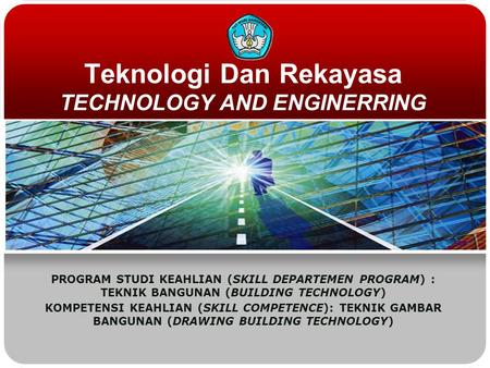 Teknologi Dan Rekayasa TECHNOLOGY AND ENGINERRING PROGRAM STUDI KEAHLIAN (SKILL DEPARTEMEN PROGRAM) : TEKNIK BANGUNAN (BUILDING TECHNOLOGY) KOMPETENSI.