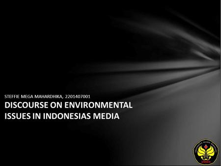 STEFFIE MEGA MAHARDHIKA, 2201407001 DISCOURSE ON ENVIRONMENTAL ISSUES IN INDONESIAS MEDIA.
