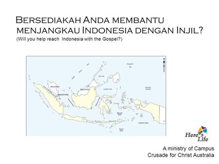 Bersediakah Anda membantu menjangkau Indonesia dengan Injil? (Will you help reach Indonesia with the Gospel?) A ministry of Campus Crusade for Christ Australia.
