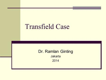 Transfield Case Dr. Ramlan Ginting Jakarta 2014. 2 Transfield Case Court of Appeal Regional Trial Court ANZ Bank Security Bank Corporation Transfield.