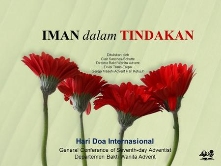 IMAN dalam TINDAKAN Hari Doa Internasional General Conference of Seventh-day Adventist Departemen Bakti Wanita Advent Dituliskan oleh Clair Sanches-Schutte.