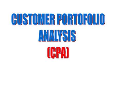 CUSTOMER PORTOFOLIO ANALYSIS (CPA).