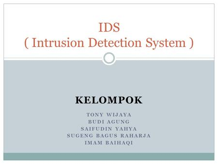 IDS ( Intrusion Detection System )