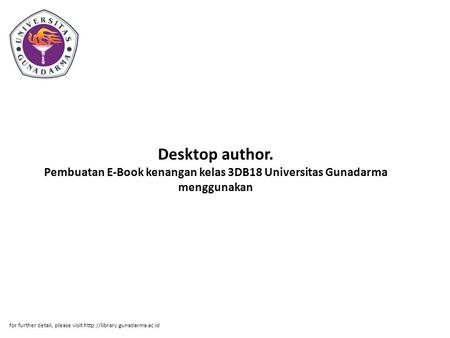 Desktop author. Pembuatan E-Book kenangan kelas 3DB18 Universitas Gunadarma menggunakan for further detail, please visit