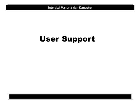 User Support.