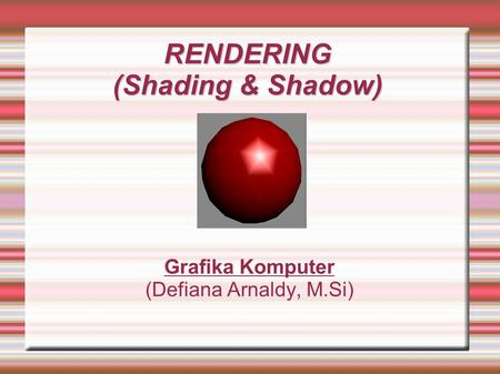 RENDERING (Shading & Shadow)