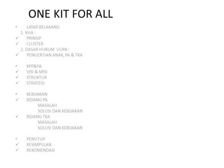 ONE KIT FOR ALL LATAR BELAKANG 1. KHA : PRINSIP CLUSTER