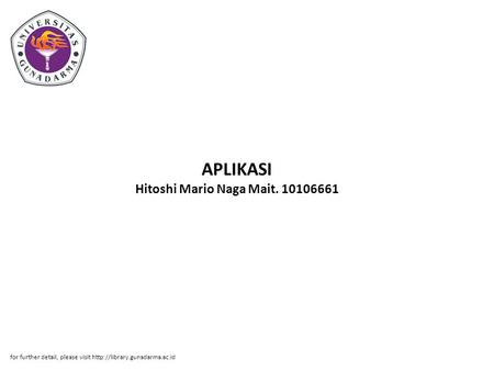 APLIKASI Hitoshi Mario Naga Mait. 10106661 for further detail, please visit