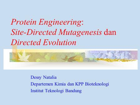 Protein Engineering: Site-Directed Mutagenesis dan Directed Evolution
