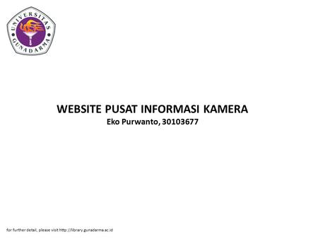 WEBSITE PUSAT INFORMASI KAMERA Eko Purwanto, 30103677 for further detail, please visit