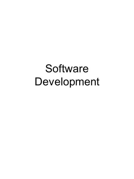 Software Development. SW Development Ready made Reinventing the wheel  Sumber SW komersial dari vendor Dibuat sendiri (custom) atau kontraktor programmer.