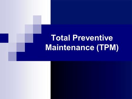 Total Preventive Maintenance (TPM)