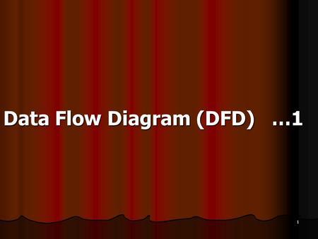 1 Data Flow Diagram (DFD) …1. 2 DATA FLOW DIAGRAM Definisi DFD (DAD) Definisi DFD (DAD) Diagram Arus Data (Data Flow Diagram) adalah diagram yang menggunakan.