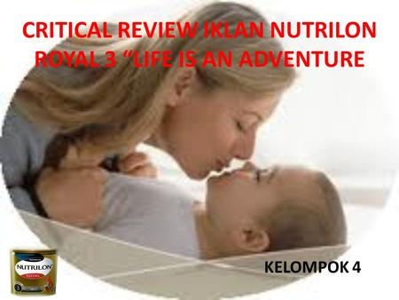 "CRITICAL REVIEW IKLAN NUTRILON ROYAL 3 ""LIFE IS AN ADVENTURE"