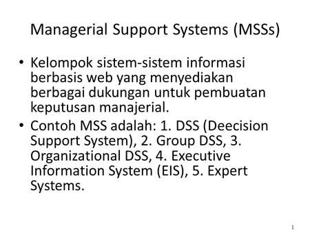 Managerial Support Systems (MSSs)