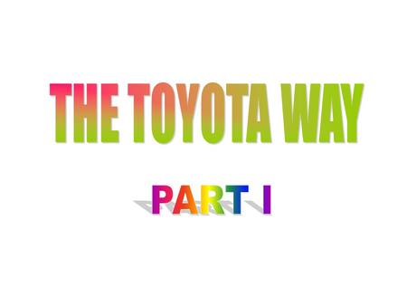 THE TOYOTA WAY PART I.