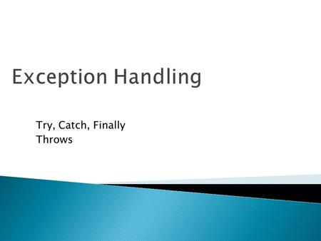 Try, Catch, Finally Throws